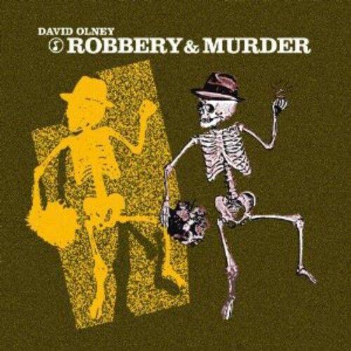 David Olney - Robbery & Murder [New CD]