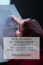 How to Write an Amazon Book That SELLS : By Someone Who HAS... MANY TIMES !...