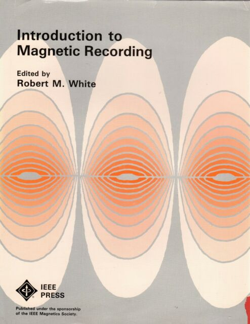 Introduction to Magnetic Recording by Robert White