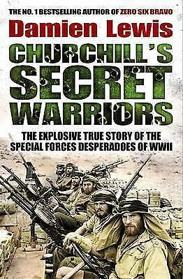 Damien Lewis Churchill's Secret Warriors Hardback