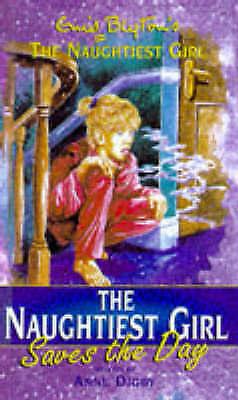 """AS NEW"" Blyton, Enid, Digby, Anne, The Naughtiest Girl: Naughtiest Girl Saves T"