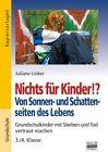 Nichts für Kinder!? Von Sonnen- und Schattenseiten des Lebens von Juliane Linker (2014, Taschenbuch)