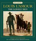 The Lonely Men by Louis L'Amour (CD-Audio)