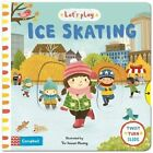 Let's Play... Ice Skating!: A Novelty Book for Children about Ice Skating by Pan Macmillan (Hardback, 2014)
