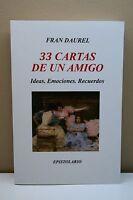 Fran Daurel 33 Cartas De Un Amigo Ideas. Emociones. Recuerdos Epistolario Book