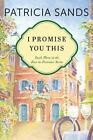 Love in Provence: I Promise You This 3 by Patricia Sands (2016, Paperback)