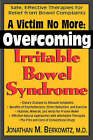 A Victim No More: Overcoming Irritable Bowel Syndrome by Jonathan M. Berkowitz (Paperback, 2003)