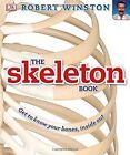 The Skeleton Book von Robert Winston (2016, Gebundene Ausgabe)