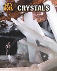 Crystals by Richard Spilsbury, Louise Spilsbury (Paperback / softback, 2011)