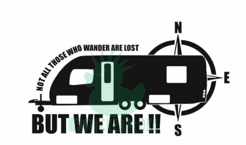 NOT ALL WHO WANDER ARE LOST BUT WE ARE STICKER DECAL CARAVAN BAILEY SWIFT ABBEY