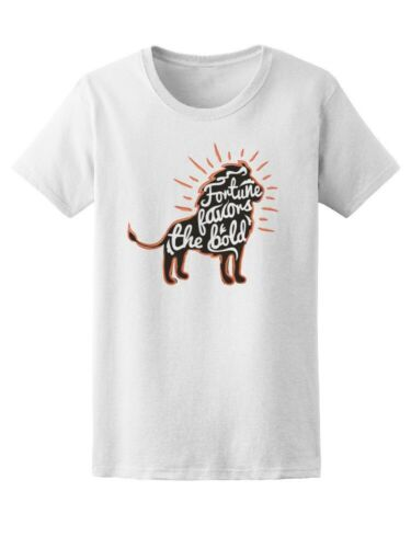 Lion Fortune Favors The Bold Women/'s Tee Image by Shutterstock