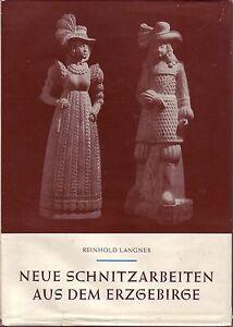 Neue Schnitzarbeiten aus dem Erzgebirge/Reinhold Langner/Bergmann/Engel/Figuren