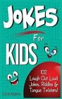 Jokes for Kids: 102 Laugh Out Loud Jokes, Riddles & Tongue Twisters! by Lillie Adams (Paperback / softback, 2014)