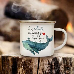 Treu Emaille Becher Camping Tasse Wal Spruch Motto Slogan Always Love You Eb129 Kindergeschirr & -besteck Tassen