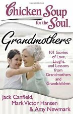 Chicken Soup for the Soul: Grandmothers: 101 Stori