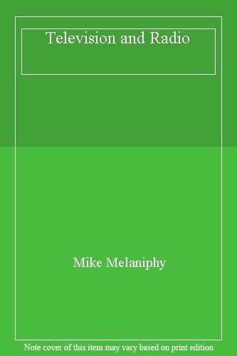 Television and Radio By Mike Melaniphy
