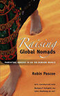 Raising Global Nomads: Parenting Abroad in an On-Demand World by Robin Pascoe (Paperback / softback, 2006)