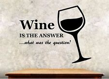 """Kitchen Wall Decal 34h"""" x 27w"""" Wine Is The Answer What Was The Question Quote"""