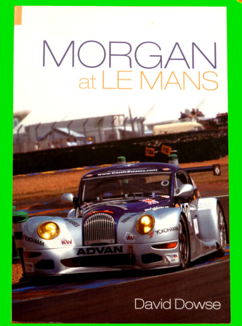 MORGAN at LE MANS by David Dowse (Paperback, 2005) Press release