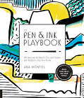 The Pen & Ink Playbook: 44 Exercises to Sketch, Dip, and Drizzle with Ballpoint, Dip Pens & Ink by Ana Montiel (Paperback, 2016)
