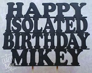 Personalised-HAPPY-ISOLATED-BIRTHDAY-CAKE-TOPPER-ANY-COLOUR-wooden-lockdown