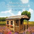 Memories From Grandma's Playhouse 9781477294949 by Joyce Yoder Book