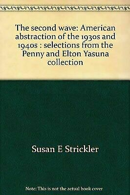 Second Wave : American Abstraction of the 1930s and 1940s, Selections from the P