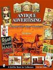 Antique Advertising: Country Store Signs and Products by Rich Bertoia (Paperback, 2004)