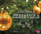 A Short History of Christmas by Sally Lee (Hardback, 2015)