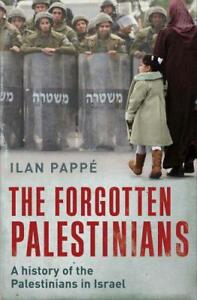 The Forgotten Palestinians A History of the Palestinians in Israel by Pappe Il - Leicester, United Kingdom - The Forgotten Palestinians A History of the Palestinians in Israel by Pappe Il - Leicester, United Kingdom