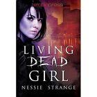 Living Dead Girl 9781941692028 by Nessie Strange Paperback
