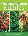 Western Garden Book of Edibles: The Complete A to Z Guide to Growing Your Own Vegetables, Herbs, and Fruits by Sunset Books,U.S.(Paperback / softback)
