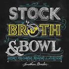 Stock, Broth & Bowl  : Recipes for Cooking, Drinking & Nourishing by Jonathan Bender (Hardback, 2015)
