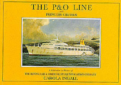 The P & O Line and Princess Cruises: A Celebration in Pictures of the-ExLibrary