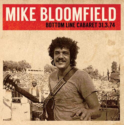 Mike Bloomfield - Bottom Line Cabaret 31.3.74 [New CD]
