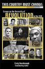 This Country Must Change: Essays on the Necessity of Revolution in the USA by Arissa Media Group (Paperback / softback, 2009)