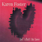 Let's Fall in Love * by Karen Foster (CD, Dec-2003, Wishing Well Records)