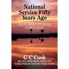 National Service Fifty Years Ago: Life of a Medical Conscript in West Africa by G. C. Cook (Hardback, 2014)
