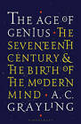 The Age of Genius: The Seventeenth Century and the Birth of the Modern Mind by A. C. Grayling (Paperback, 2016)