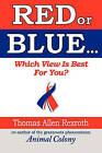 Red or Blue: Which View Is Best for You? by Thomas Allen Rexroth (Paperback / softback, 2010)