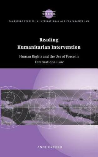 Reading Humanitarian Intervention : Human Rights and the Use of Force in...