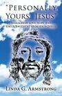 Personally Yours, Jesus: Messages of Love, Hope and Encouragement from Jesus Christ by Linda G Armstrong (Paperback / softback, 2013)