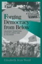 Cambridge Studies in Comparative Politics: Forging Democracy from Below :...