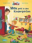 Max-Bilderbücher: Max geht in den Kindergarten von Christian Tielmann (2013, Gebundene Ausgabe)