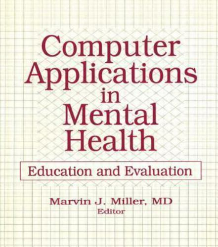 Computer Applications in Mental Health, 1991 : Education and Evaluation by...