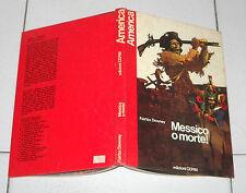 COLLANA AMERICA Fairfax Downey MESSICO O MORTE Cepim 1 ed 1974 Sergio Toppi