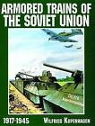 Armored Trains of the Soviet Union 1917-1945 by Wilfried Kopenhagen (Paperback, 2004)
