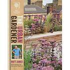 RHS the Urban Gardener by Matt James (Hardback, 2014)