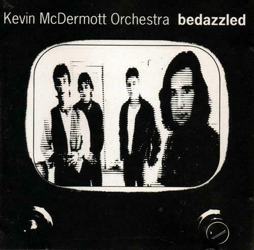 Kevin McDermott Orchestra - Bedazzled