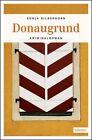 Donaugrund von Sonja Silberhorn (2013, Kunststoffeinband)